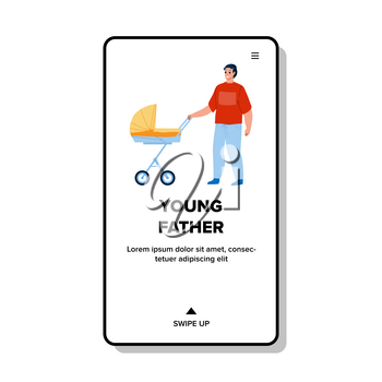 Young Father Walking With Stroller Outside Vector. Young Father Parenting And Walk With Newborn Baby On Street. Character Man Parenthood Childcare Enjoying Web Flat Cartoon Illustration