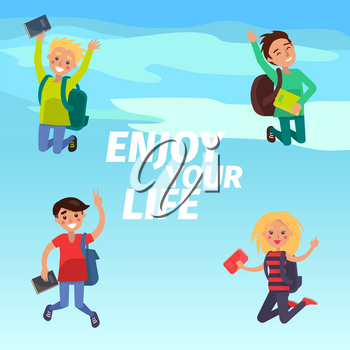 Enjoy your life poster with happy jumping students vector illustration. Boys and girls jump and smile with backpacks and books in hands on sky background. Emotions of happiness and cheer expression.