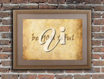 Old wooden frame with written text on an old wall - Be YOU tiful