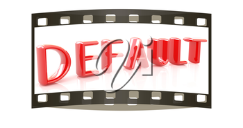 3d Red Text Default On A White Background The Film Strip 906631