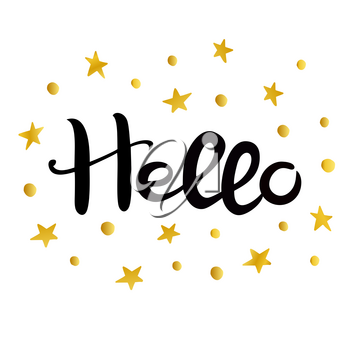 Hello. Lettering. Hand drawn Inscription. Black inscription, golden stars and circles isolated on white background