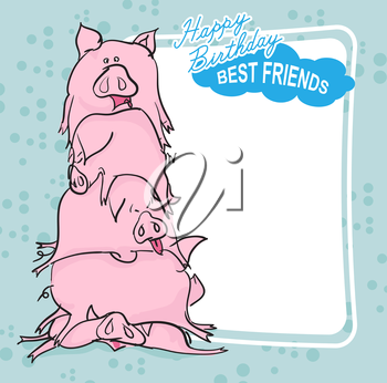 Happy Birthday. Bunch of pigs. Best friends forever. Greeting card.