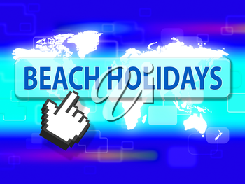 Beach Holidays Representing Seafront Ocean And Vacational