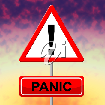 Panic Sign Showing Display Paicking And Dread
