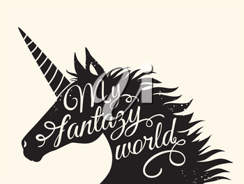 Silhouette of a unicorn with inscription My fantasy world. Vector illustration.