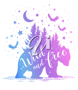 Silhouette of a bear, fir tree and starry sky on a white background. Wild and free lettering. Vector illustration.